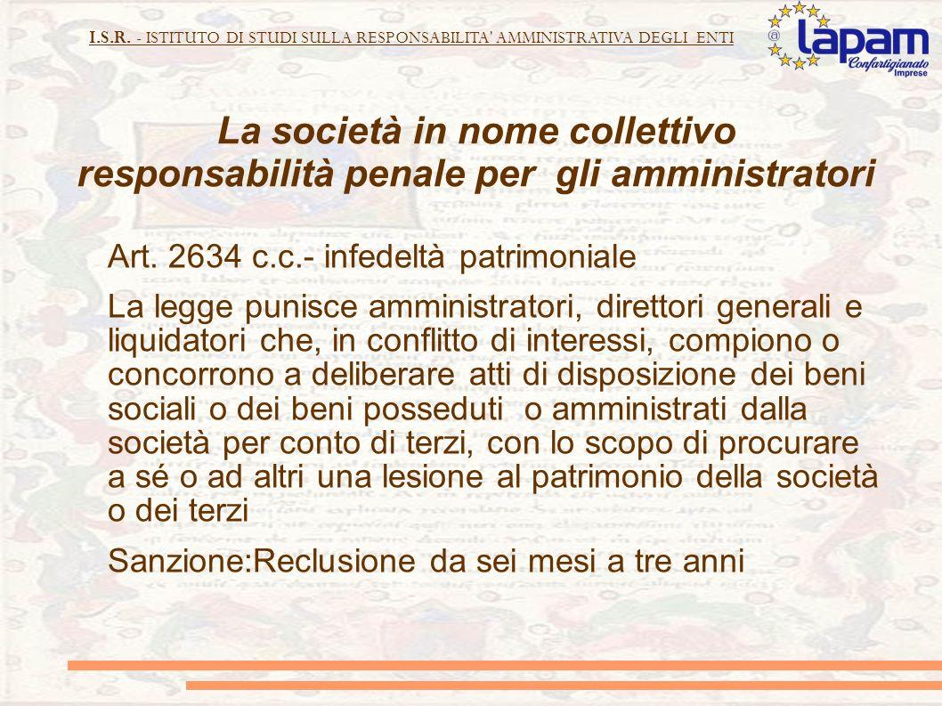 I.S.R. - ISTITUTO DI STUDI SULLA RESPONSABILITA' AMMINISTRATIVA DEGLI ENTI La società in nome collettivo responsabilità penale per gli amministratori