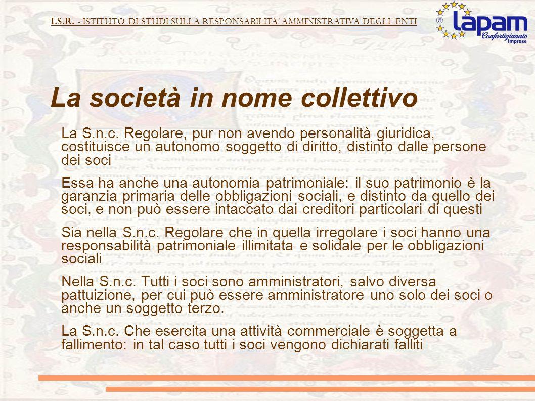 I.S.R. - ISTITUTO DI STUDI SULLA RESPONSABILITA' AMMINISTRATIVA DEGLI ENTI La società in nome collettivo La S.n.c. Regolare, pur non avendo personalit