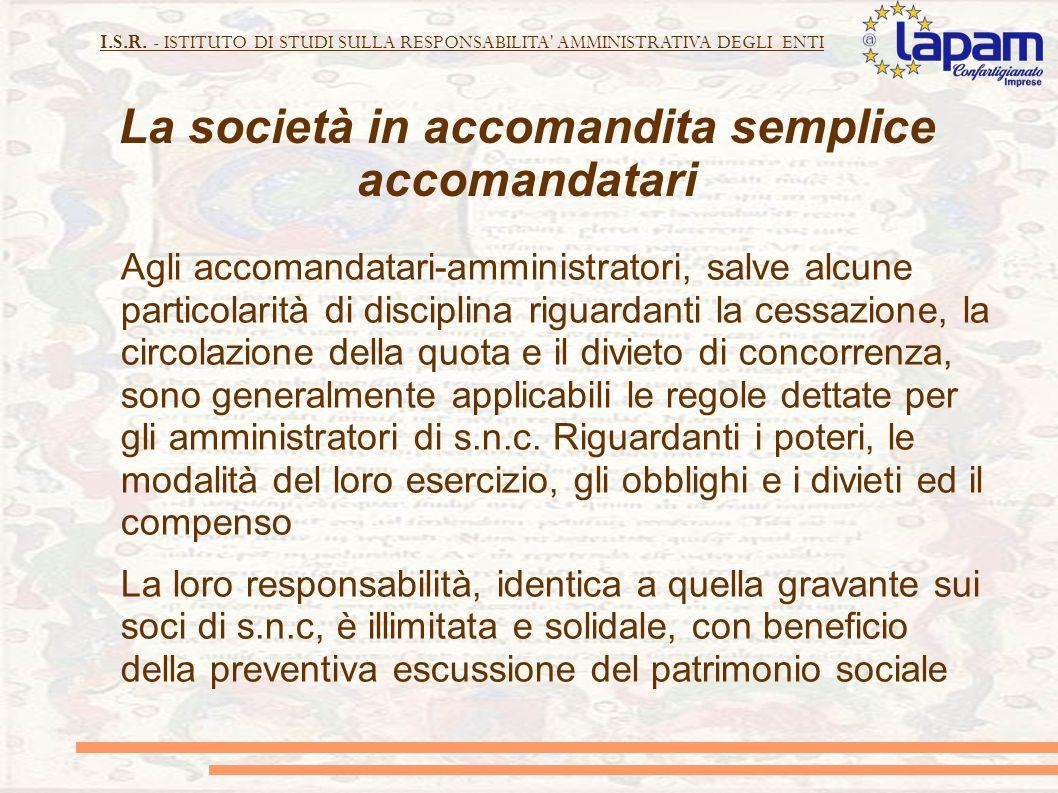 I.S.R. - ISTITUTO DI STUDI SULLA RESPONSABILITA' AMMINISTRATIVA DEGLI ENTI La società in accomandita semplice accomandatari Agli accomandatari-amminis