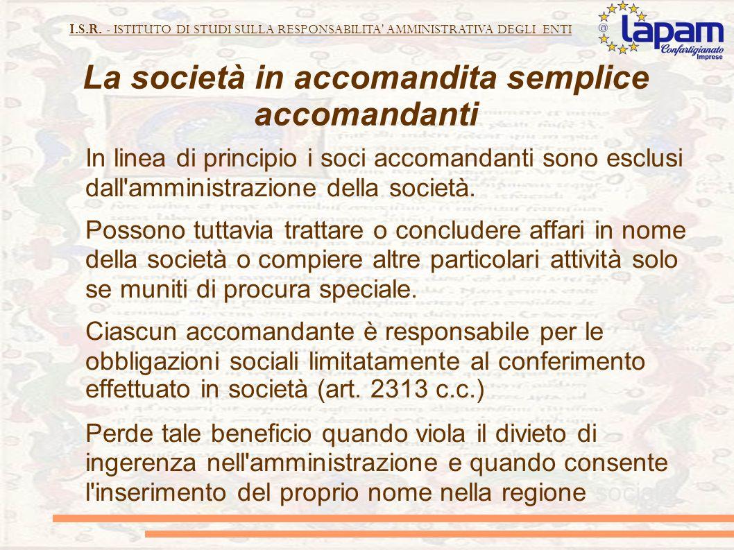 I.S.R. - ISTITUTO DI STUDI SULLA RESPONSABILITA' AMMINISTRATIVA DEGLI ENTI La società in accomandita semplice accomandanti In linea di principio i soc