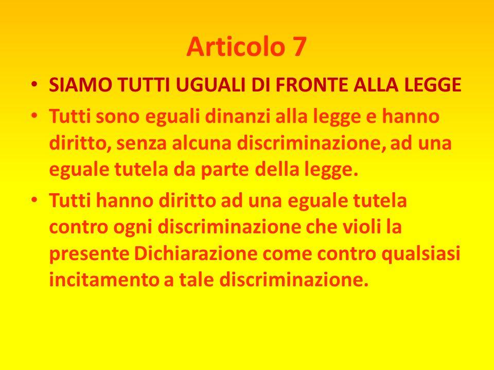 Articolo 6 HAI I TUOI DIRITTI OVUNQUE TU VADA Ogni individuo ha diritto, in ogni luogo, al riconoscimento della sua personalità giuridica.