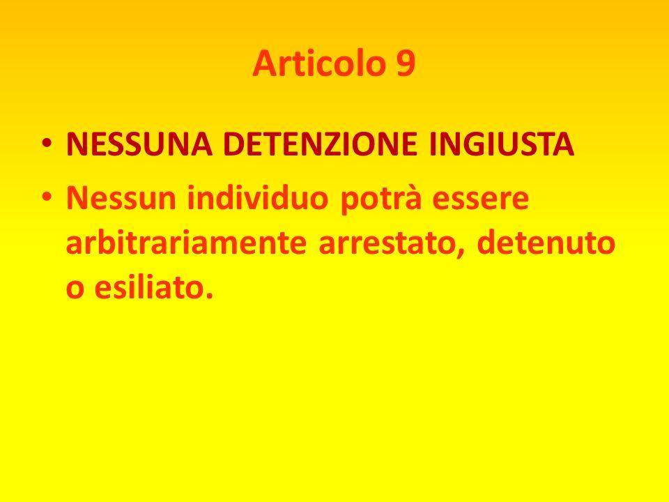 Articolo 8 TUTTI I TUOI DIRITTI SONO PROTETTI DALLA LEGGE Ogni individuo ha diritto ad un'effettiva possibilità di ricorso a competenti tribunali nazi