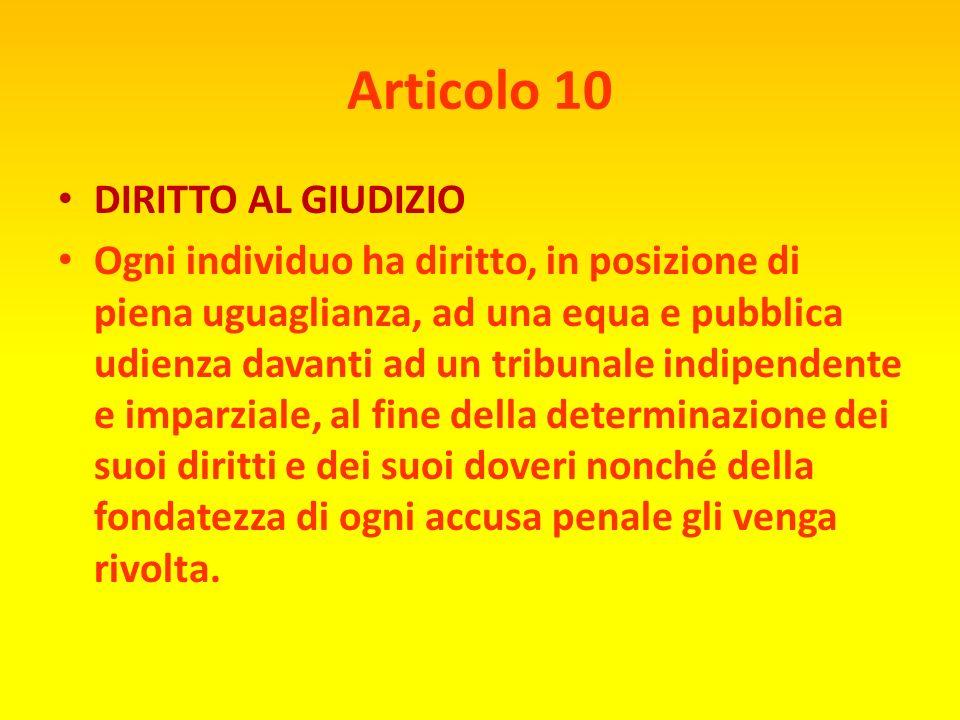 Articolo 9 NESSUNA DETENZIONE INGIUSTA Nessun individuo potrà essere arbitrariamente arrestato, detenuto o esiliato.