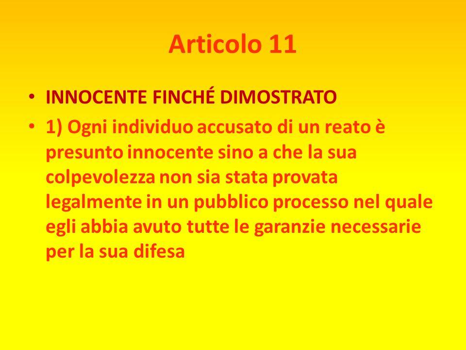 Articolo 10 DIRITTO AL GIUDIZIO Ogni individuo ha diritto, in posizione di piena uguaglianza, ad una equa e pubblica udienza davanti ad un tribunale i