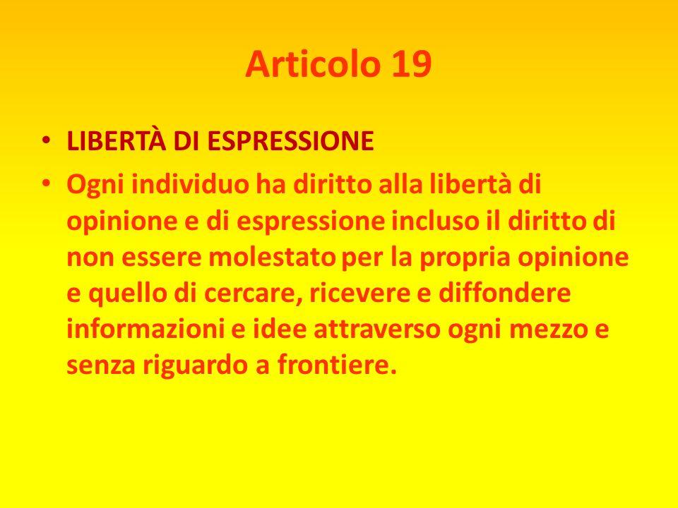 Articolo 18 LIBERTÀ DI PENSIERO Ogni individuo ha diritto alla libertà di pensiero, di coscienza e di religione tale diritto include la libertà di cam
