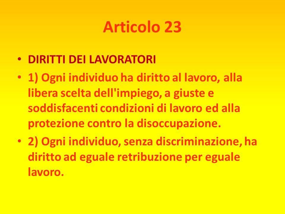 Articolo 22 SICUREZZA SOCIALE Ogni individuo, in quanto membro della società, ha diritto alla sicurezza sociale, nonché alla realizzazione, attraverso
