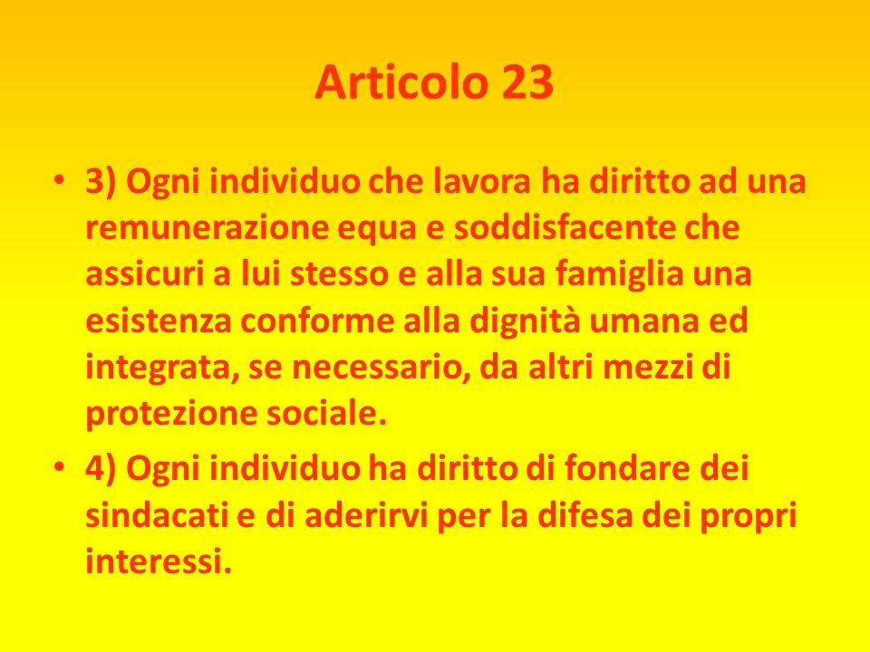 Articolo 23 DIRITTI DEI LAVORATORI 1) Ogni individuo ha diritto al lavoro, alla libera scelta dell'impiego, a giuste e soddisfacenti condizioni di lav