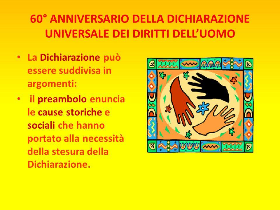 La Dichiarazione è composta da un preambolo e da 30 articoli che sanciscono i diritti individuali, civili, politici, economici, sociali, culturali di