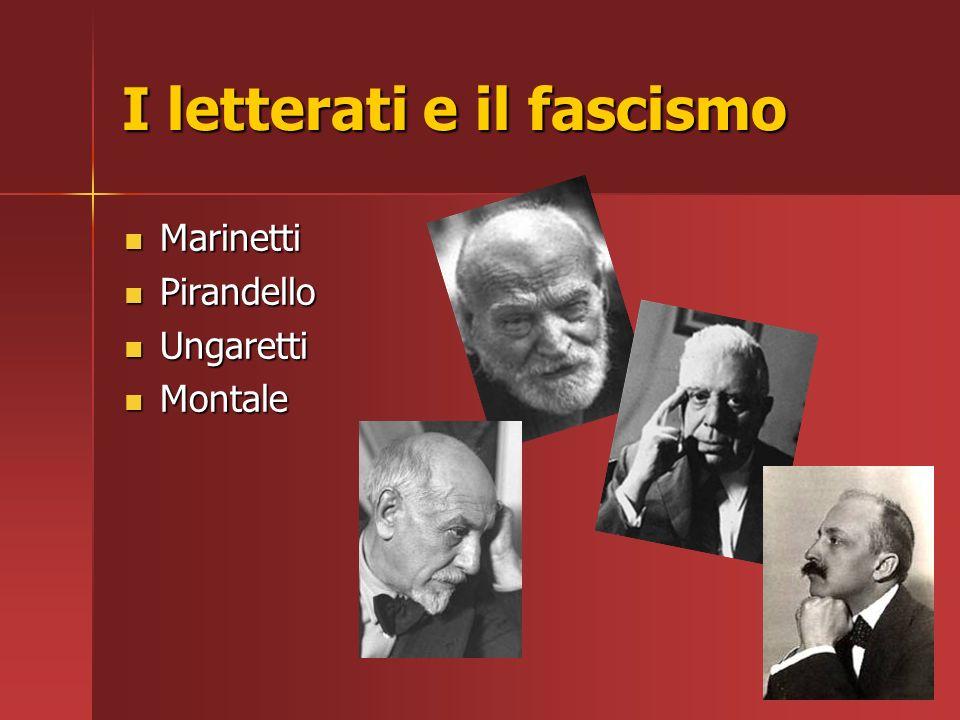 I letterati e il fascismo Marinetti Pirandello Ungaretti Montale