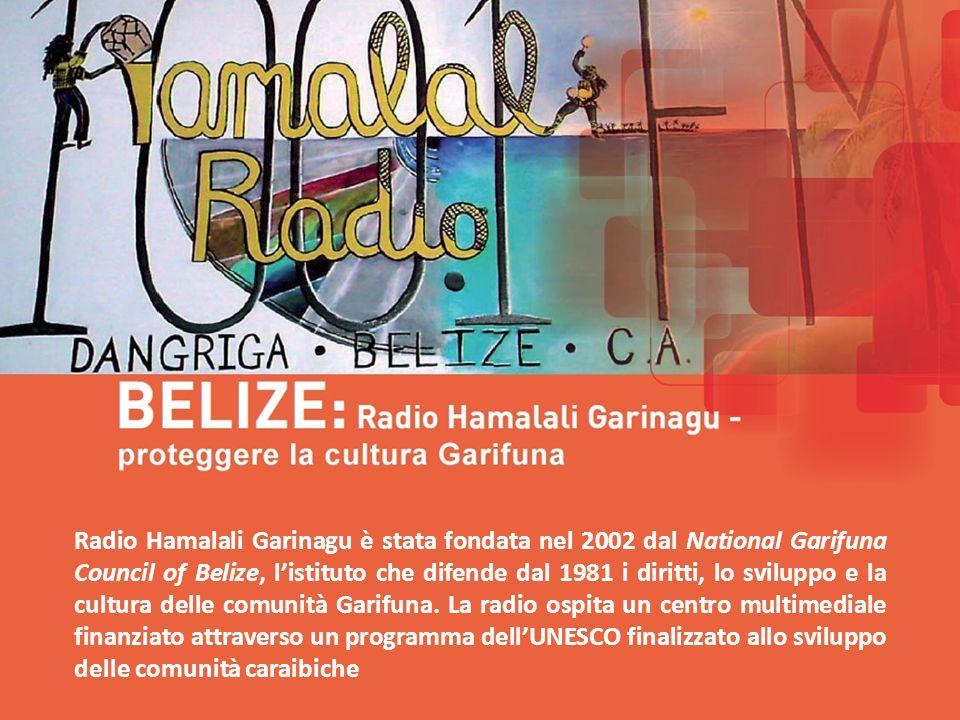 Radio Hamalali Garinagu è stata fondata nel 2002 dal National Garifuna Council of Belize, listituto che difende dal 1981 i diritti, lo sviluppo e la cultura delle comunità Garifuna.