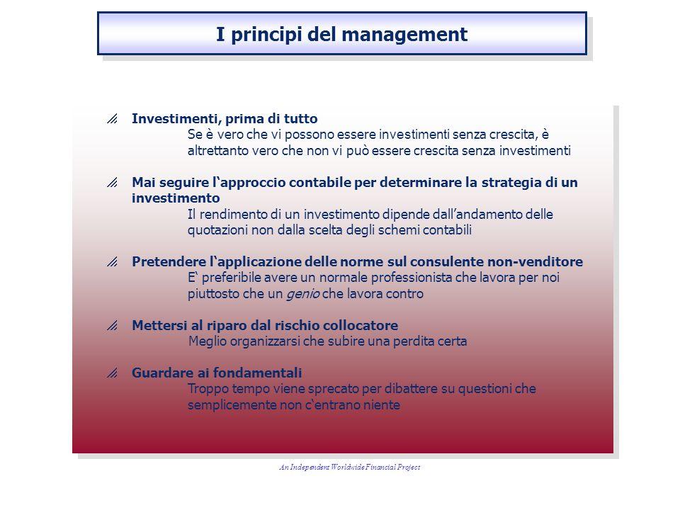 I principi del management Investimenti, prima di tutto Se è vero che vi possono essere investimenti senza crescita, è altrettanto vero che non vi può