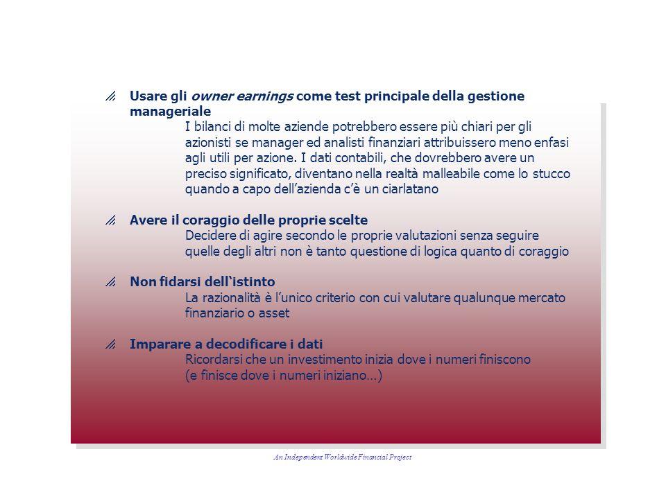 Usare gli owner earnings come test principale della gestione manageriale I bilanci di molte aziende potrebbero essere più chiari per gli azionisti se manager ed analisti finanziari attribuissero meno enfasi agli utili per azione.