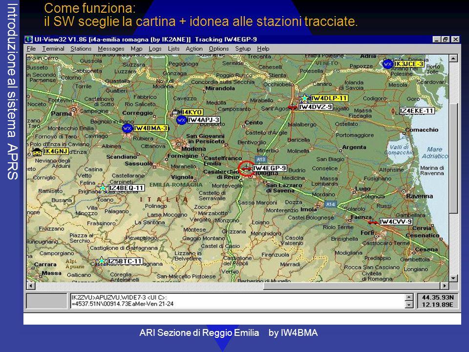 ARI Sezione di Reggio Emilia by IW4BMA Come funziona: il SW sceglie la cartina + idonea alle stazioni tracciate. Introduzione al sistema APRS