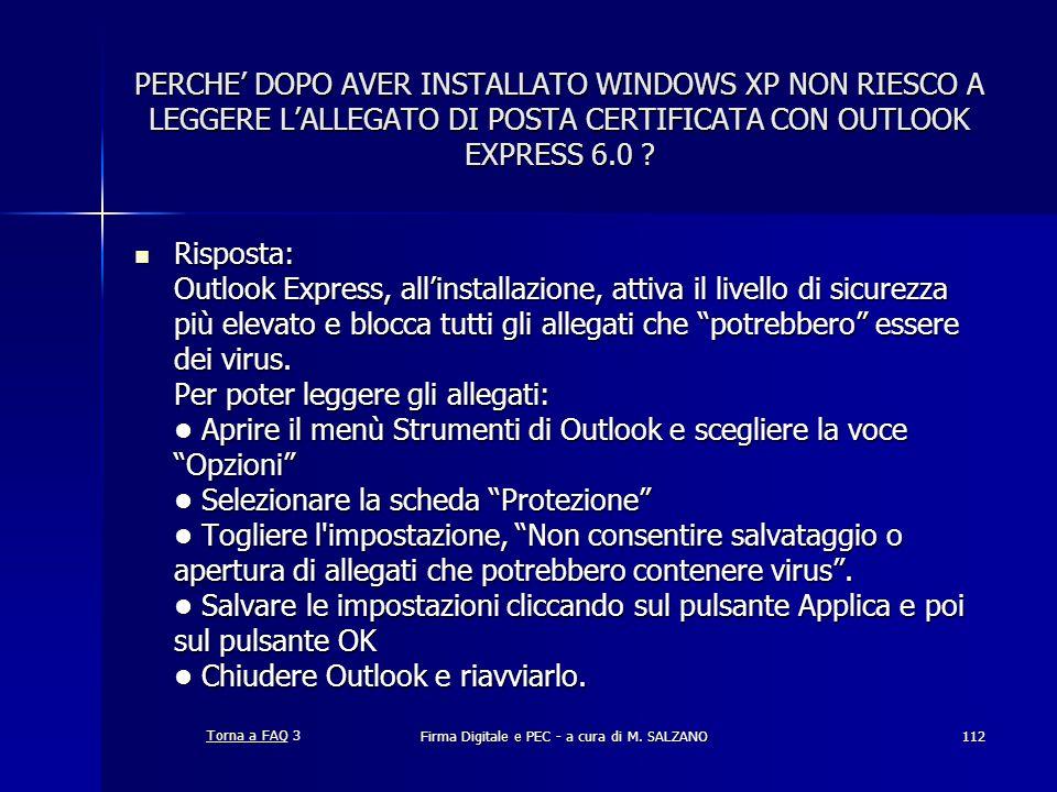 Firma Digitale e PEC - a cura di M. SALZANO112 PERCHE DOPO AVER INSTALLATO WINDOWS XP NON RIESCO A LEGGERE LALLEGATO DI POSTA CERTIFICATA CON OUTLOOK
