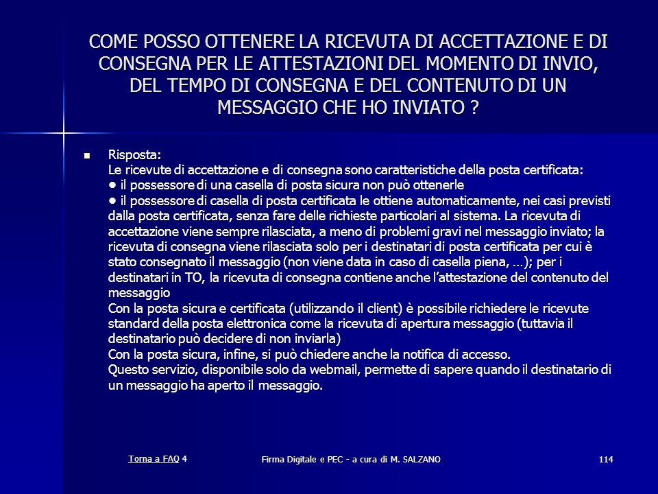 Firma Digitale e PEC - a cura di M. SALZANO114 COME POSSO OTTENERE LA RICEVUTA DI ACCETTAZIONE E DI CONSEGNA PER LE ATTESTAZIONI DEL MOMENTO DI INVIO,