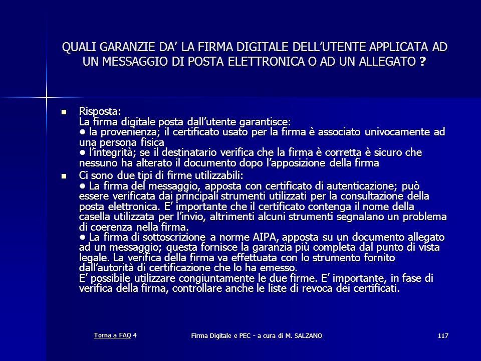 Firma Digitale e PEC - a cura di M. SALZANO117 QUALI GARANZIE DA LA FIRMA DIGITALE DELLUTENTE APPLICATA AD UN MESSAGGIO DI POSTA ELETTRONICA O AD UN A