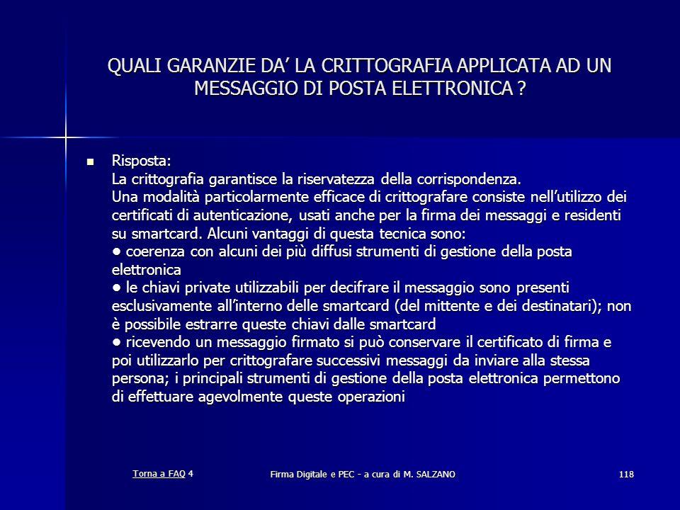 Firma Digitale e PEC - a cura di M. SALZANO118 QUALI GARANZIE DA LA CRITTOGRAFIA APPLICATA AD UN MESSAGGIO DI POSTA ELETTRONICA ? Risposta: La crittog