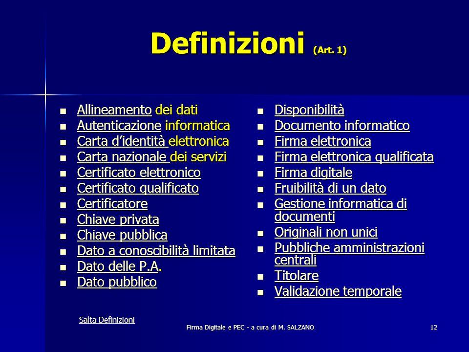 Firma Digitale e PEC - a cura di M. SALZANO12 Definizioni (Art. 1) Allineamento dei dati Allineamento dei dati Allineamento Autenticazione informatica
