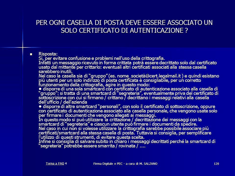 Firma Digitale e PEC - a cura di M. SALZANO120 PER OGNI CASELLA DI POSTA DEVE ESSERE ASSOCIATO UN SOLO CERTIFICATO DI AUTENTICAZIONE ? Risposta: Sì, p