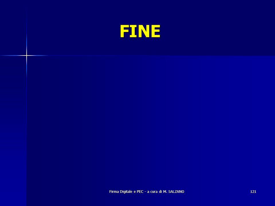 Firma Digitale e PEC - a cura di M. SALZANO121 FINE