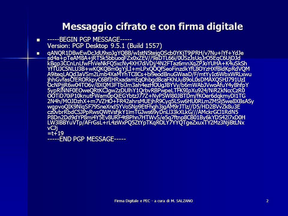 Firma Digitale e PEC - a cura di M. SALZANO2 Messaggio cifrato e con firma digitale -----BEGIN PGP MESSAGE----- Version: PGP Desktop 9.5.1 (Build 1557