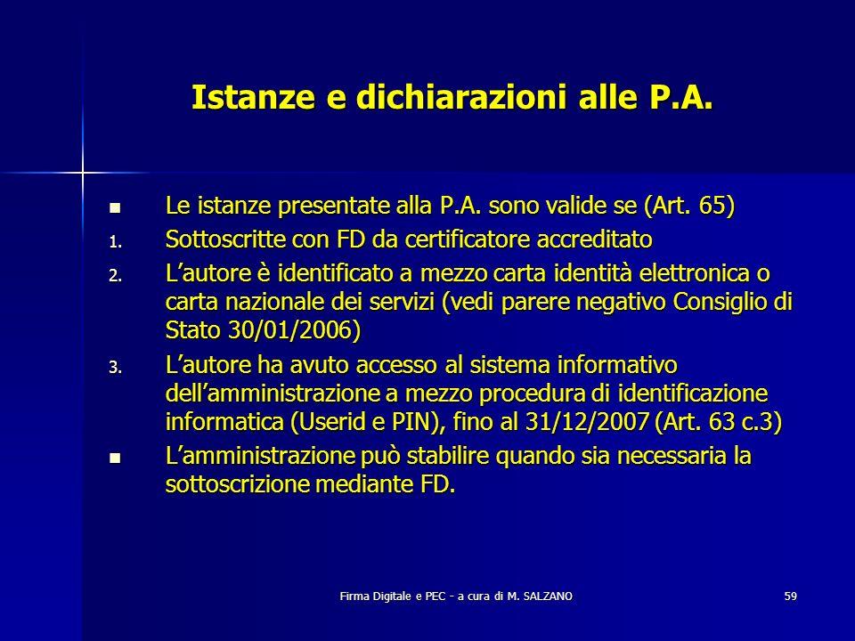 Firma Digitale e PEC - a cura di M. SALZANO59 Istanze e dichiarazioni alle P.A. Le istanze presentate alla P.A. sono valide se (Art. 65) Le istanze pr
