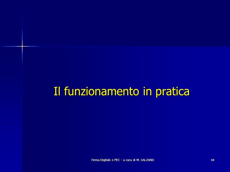 Firma Digitale e PEC - a cura di M. SALZANO60 Il funzionamento in pratica