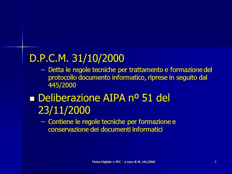 Firma Digitale e PEC - a cura di M. SALZANO7 D.P.C.M. 31/10/2000 –Detta le regole tecniche per trattamento e formazione del protocollo documento infor