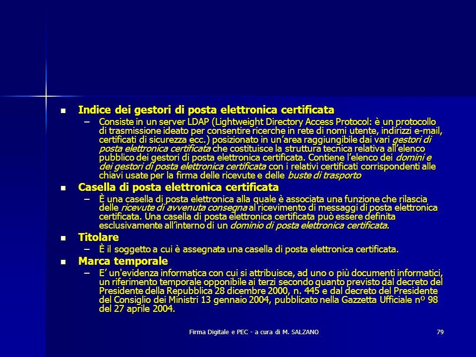 Firma Digitale e PEC - a cura di M. SALZANO79 Indice dei gestori di posta elettronica certificata Indice dei gestori di posta elettronica certificata