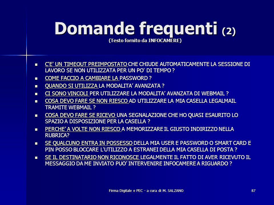 Firma Digitale e PEC - a cura di M. SALZANO87 Domande frequenti (2) (Testo fornito da INFOCAMERE) C'E' UN TIMEOUT PREIMPOSTATO CHE CHIUDE AUTOMATICAME