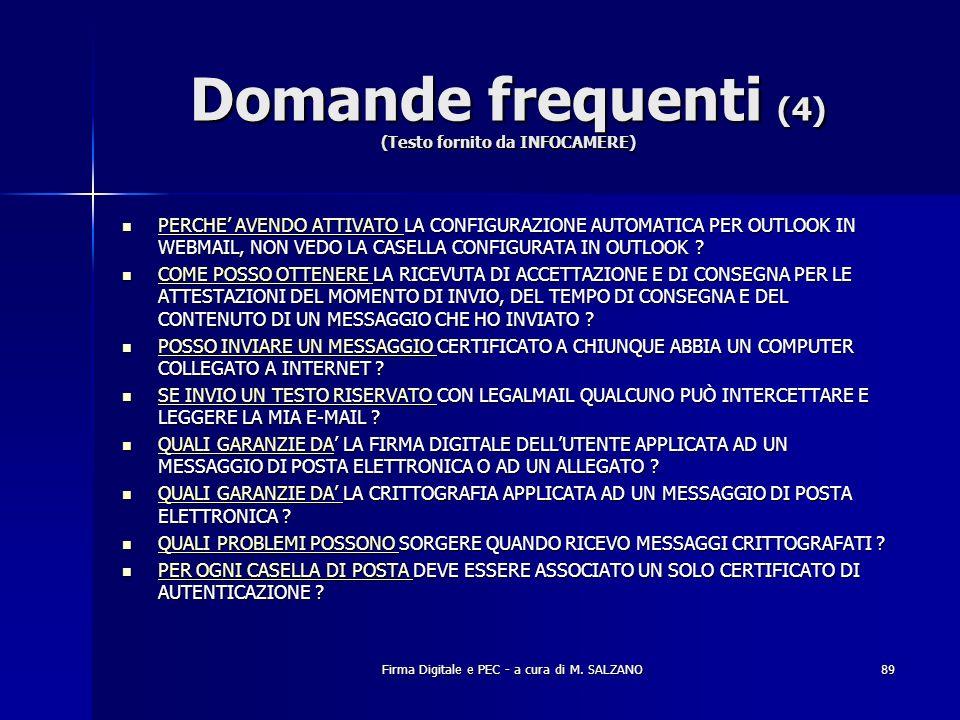 Firma Digitale e PEC - a cura di M. SALZANO89 Domande frequenti (4) (Testo fornito da INFOCAMERE) PERCHE AVENDO ATTIVATO LA CONFIGURAZIONE AUTOMATICA