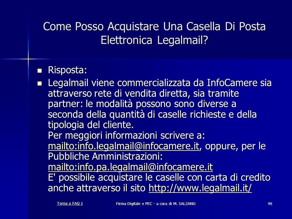 Firma Digitale e PEC - a cura di M. SALZANO90 Come Posso Acquistare Una Casella Di Posta Elettronica Legalmail? Risposta: Risposta: Legalmail viene co