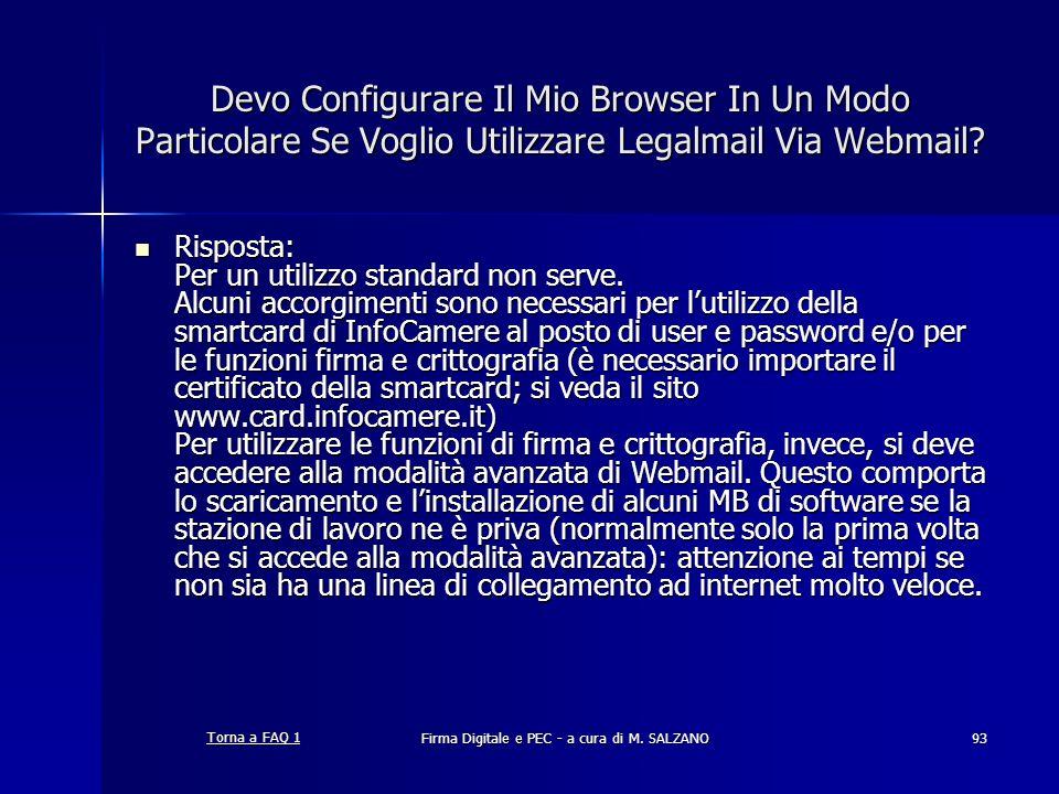 Firma Digitale e PEC - a cura di M. SALZANO93 Devo Configurare Il Mio Browser In Un Modo Particolare Se Voglio Utilizzare Legalmail Via Webmail? Rispo
