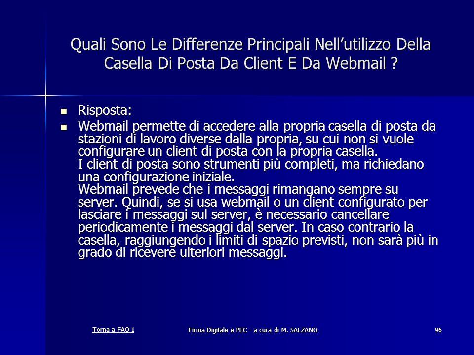 Firma Digitale e PEC - a cura di M. SALZANO96 Quali Sono Le Differenze Principali Nellutilizzo Della Casella Di Posta Da Client E Da Webmail ? Rispost