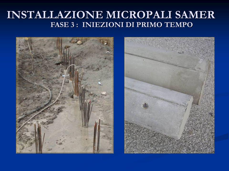 INSTALLAZIONE MICROPALI SAMER FASE 3 : INIEZIONI DI PRIMO TEMPO