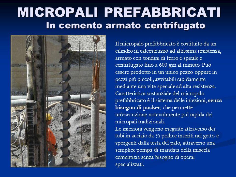 MICROPALI PREFABBRICATI In cemento armato centrifugato Il micropalo prefabbricato è costituito da un cilindro in calcestruzzo ad altissima resistenza,