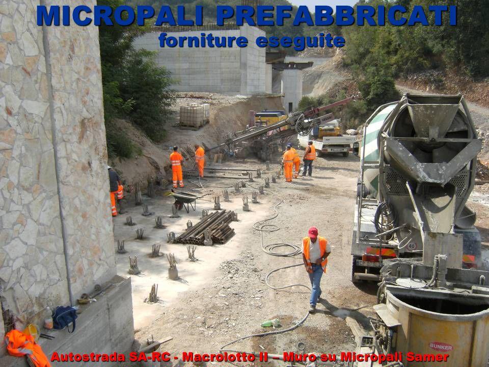 MICROPALI PREFABBRICATI forniture eseguite Autostrada SA-RC - Macrolotto II – Muro su Micropali Samer