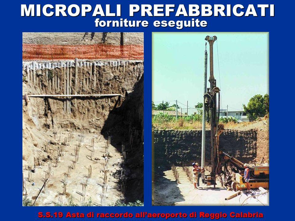 MICROPALI PREFABBRICATI forniture eseguite S.S.19 Asta di raccordo allaeroporto di Reggio Calabria