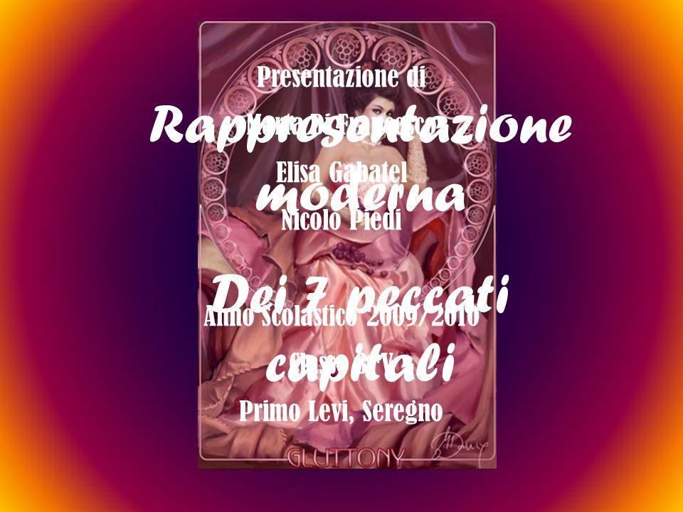 Presentazione di Marta Di Francesco Elisa Gabatel Nicolò Piedi Anno Scolastico 2009/2010 Classe 3^V Primo Levi, Seregno Rappresentazione moderna Dei 7