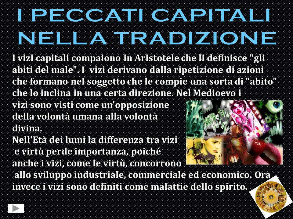 I vizi capitali compaiono in Aristotele che li definisce