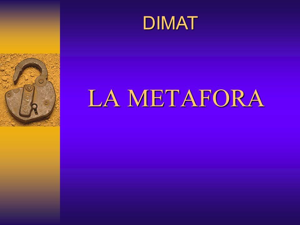 LA METAFORA DIMAT