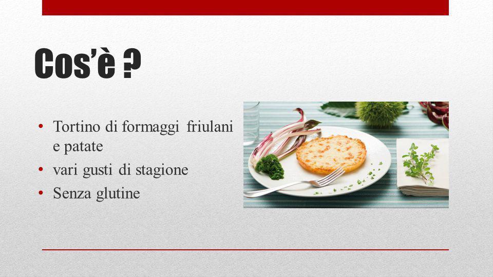 Cosè ? Tortino di formaggi friulani e patate vari gusti di stagione Senza glutine