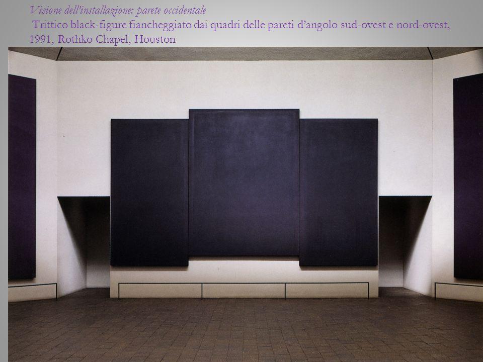 Visione dellinstallazione: parete occidentale Trittico black-figure fiancheggiato dai quadri delle pareti dangolo sud-ovest e nord-ovest, 1991, Rothko