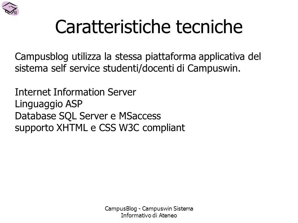 Caratteristiche tecniche Campusblog utilizza la stessa piattaforma applicativa del sistema self service studenti/docenti di Campuswin.