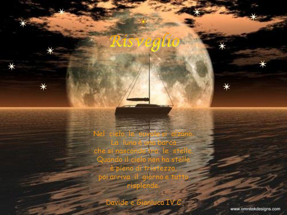 Nel cielo, le nuvole si alzano. La luna è una barca che si nasconde tra le stelle. Quando il cielo non ha stelle è pieno di tristezza, poi arriva il g