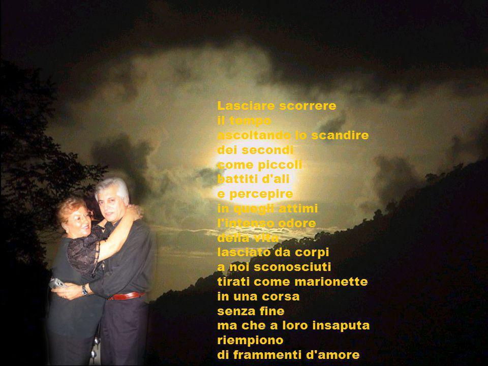 L'amore, che cosa mai sarà, l'amore? Una strada senza confini, senza frontiera, libera, lunga e affollata di tante avversità, di tanti pericoli. E noi