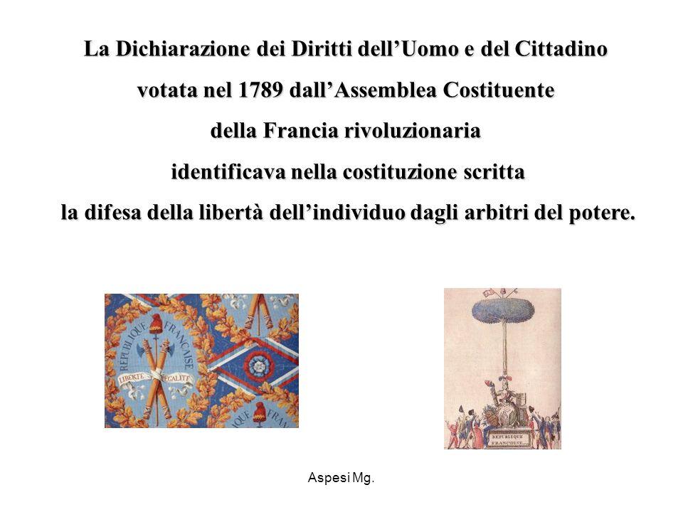 Aspesi Mg. La Dichiarazione dei Diritti dellUomo e del Cittadino votata nel 1789 dallAssemblea Costituente della Francia rivoluzionaria identificava n