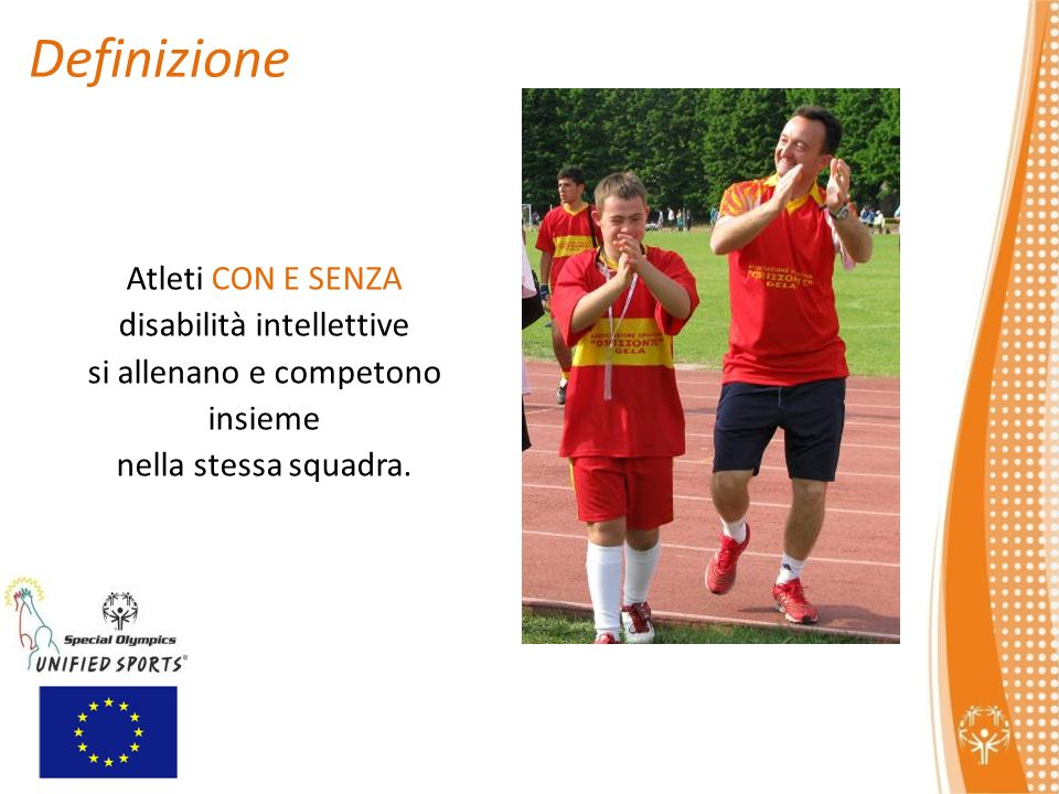 Atleti CON E SENZA disabilità intellettive si allenano e competono insieme nella stessa squadra.