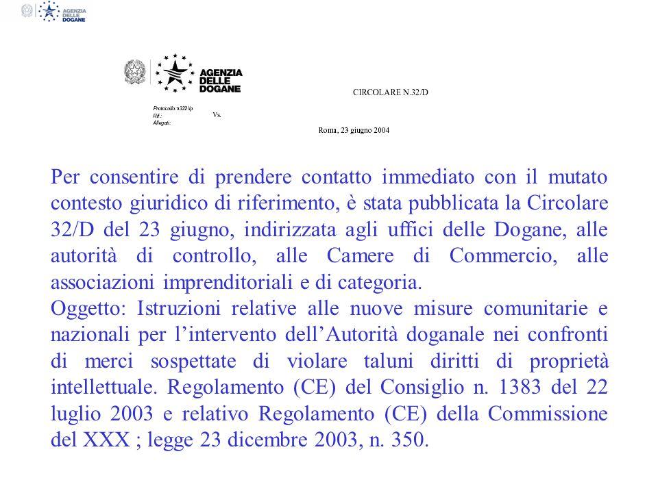 Per consentire di prendere contatto immediato con il mutato contesto giuridico di riferimento, è stata pubblicata la Circolare 32/D del 23 giugno, ind