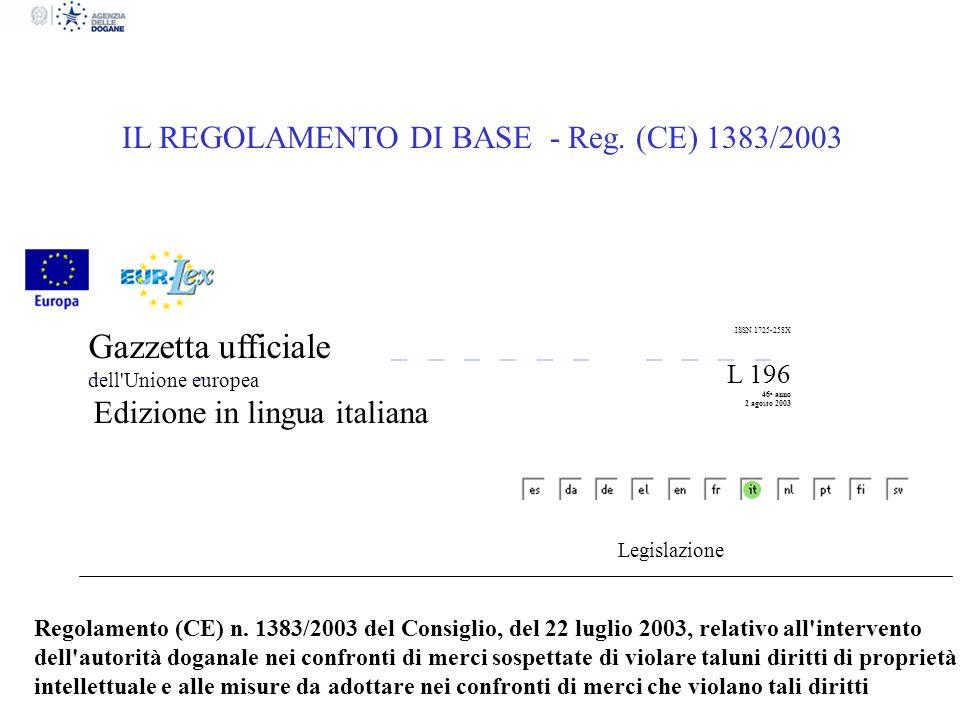 Gazzetta ufficiale dell'Unione europea Edizione in lingua italiana ISSN 1725-258X L 196 46 o anno 2 agosto 2003 Legislazione Regolamento (CE) n. 1383/